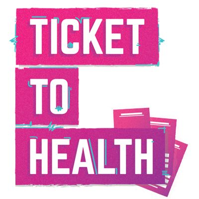 Ticket to Health