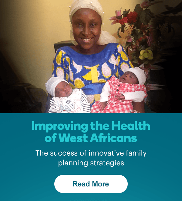 Improving the Health of West Africans: The success of innovative family planning strategies - Learn More