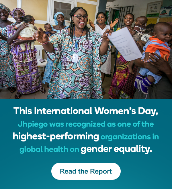 This International Women's Day, Jhpiego was recognized as one of the highest-performing organizations in global health on gender equality - Read the Report